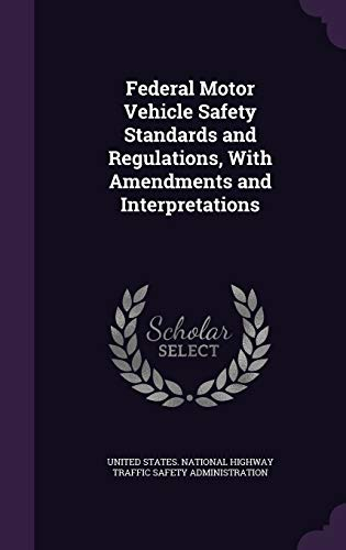 9781342125569: Federal Motor Vehicle Safety Standards and Regulations, With Amendments and Interpretations