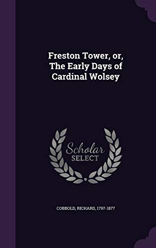 9781342142061: Freston Tower, or, The Early Days of Cardinal Wolsey