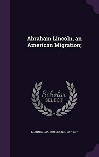 9781342151360: Abraham Lincoln, an American Migration;