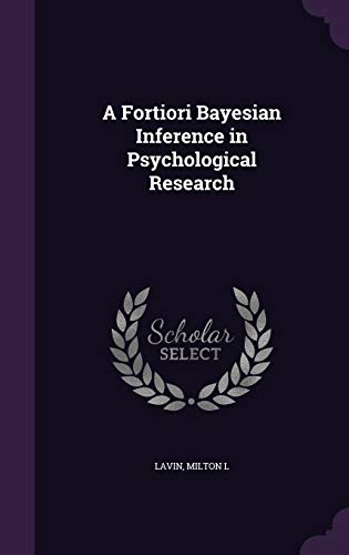 9781342155566: A Fortiori Bayesian Inference in Psychological Research