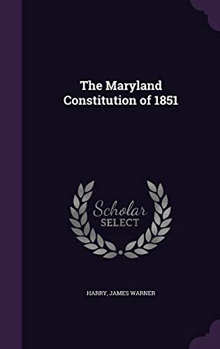9781342158369: The Maryland Constitution of 1851