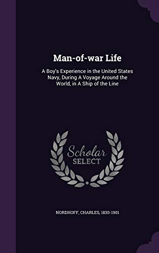 9781342165411: Man-of-war Life: A Boy's Experience in the United States Navy, During A Voyage Around the World, in A Ship of the Line