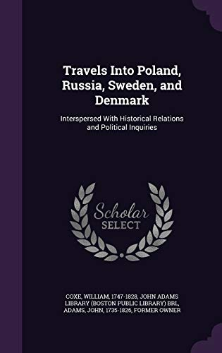 9781342172730: Travels Into Poland, Russia, Sweden, and Denmark: Interspersed With Historical Relations and Political Inquiries