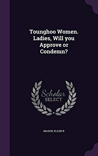 9781342174277: Tounghoo Women. Ladies, Will you Approve or Condemn?
