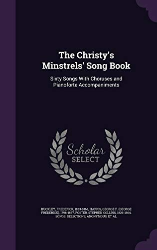 9781342177155: The Christy's Minstrels' Song Book: Sixty Songs With Choruses and Pianoforte Accompaniments