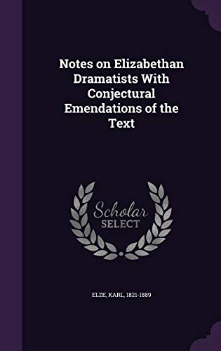 9781342189561: Notes on Elizabethan Dramatists With Conjectural Emendations of the Text