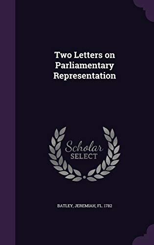 9781342191489: Two Letters on Parliamentary Representation