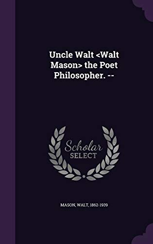 9781342196071: Uncle Walt the Poet Philosopher. --