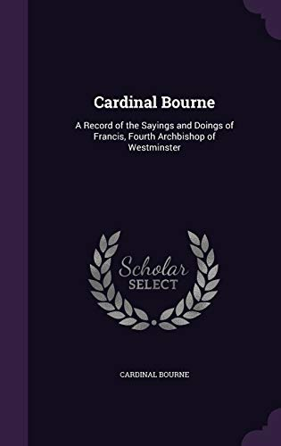 Cardinal Bourne: A Record of the Sayings: Cardinal Bourne