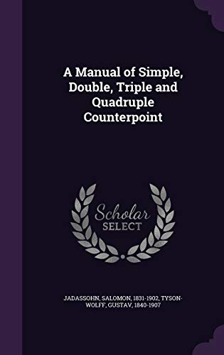9781342204516: A Manual of Simple, Double, Triple and Quadruple Counterpoint