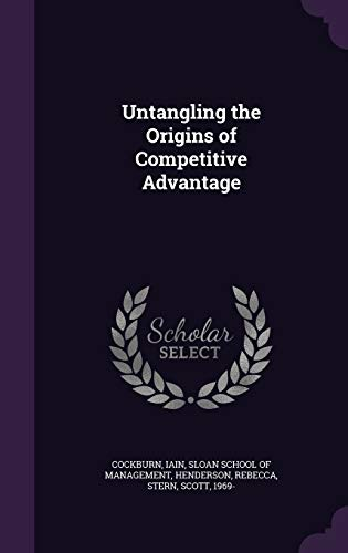 9781342216922: Untangling the Origins of Competitive Advantage