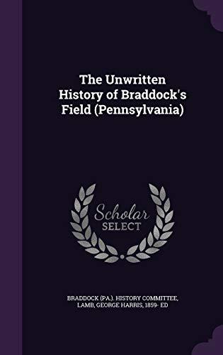 9781342219961: The Unwritten History of Braddock's Field (Pennsylvania)
