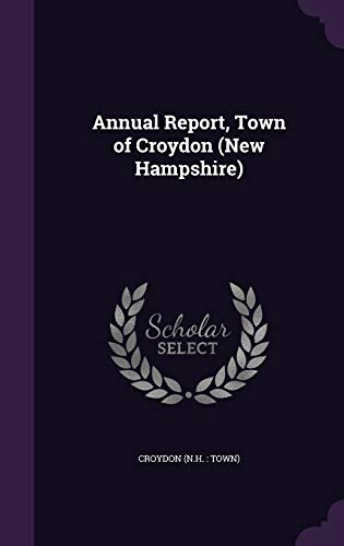9781342243393: Annual Report, Town of Croydon (New Hampshire)
