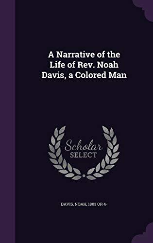 9781342246547: A Narrative of the Life of Rev. Noah Davis, a Colored Man