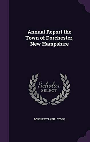 9781342251664: Annual Report the Town of Dorchester, New Hampshire