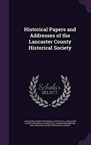 9781342265791: Historical Papers and Addresses of the Lancaster County Historical Society