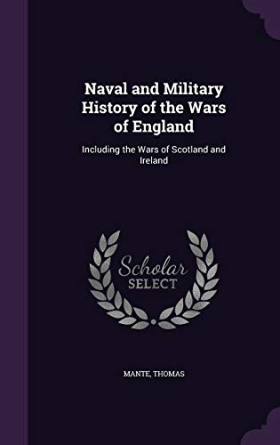 9781342274212: Naval and Military History of the Wars of England: Including the Wars of Scotland and Ireland