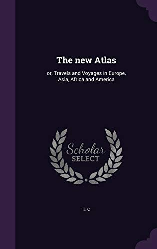 9781342277459: The new Atlas: or, Travels and Voyages in Europe, Asia, Africa and America