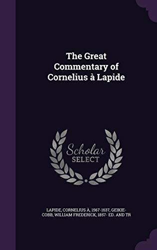 9781342284426: The Great Commentary of Cornelius à Lapide