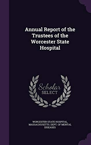9781342316431: Annual Report of the Trustees of the Worcester State Hospital