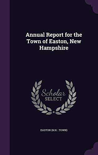 9781342333056: Annual Report for the Town of Easton, New Hampshire