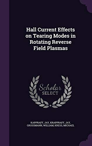9781342350268: Hall Current Effects on Tearing Modes in Rotating Reverse Field Plasmas
