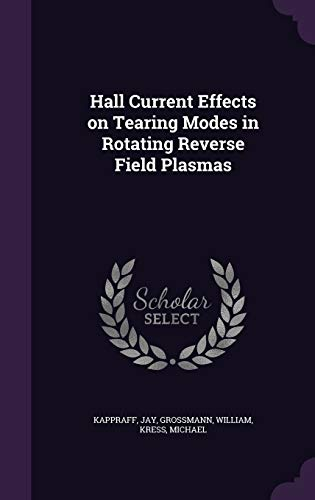 9781342353979: Hall Current Effects on Tearing Modes in Rotating Reverse Field Plasmas
