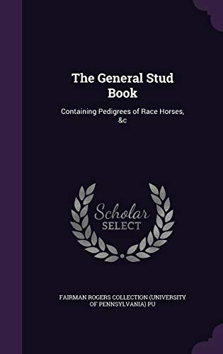 9781342356086: The General Stud Book: Containing Pedigrees of Race Horses, &c