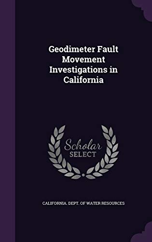 Geodimeter Fault Movement Investigations in California (Hardback)
