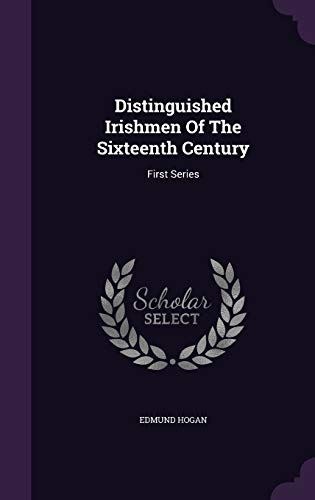 9781342384812: Distinguished Irishmen Of The Sixteenth Century: First Series