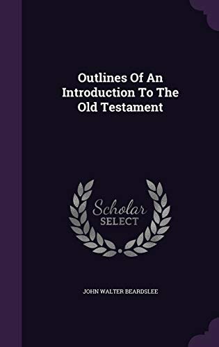 9781342394408: Outlines Of An Introduction To The Old Testament