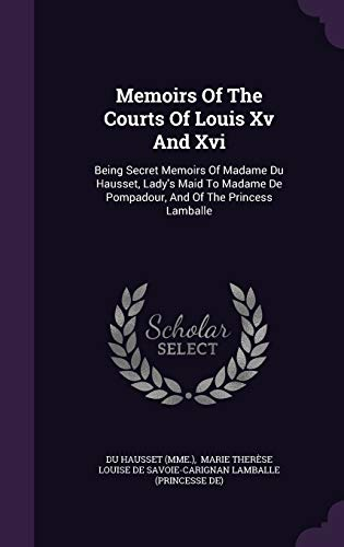 Secret Memoirs Courts Louis Xv Xvi Abebooks