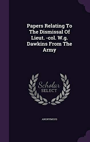 9781342399311: Papers Relating To The Dismissal Of Lieut. -col. W.g. Dawkins From The Army