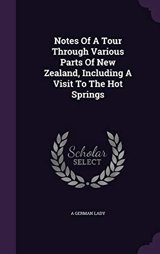 9781342402288: Notes Of A Tour Through Various Parts Of New Zealand, Including A Visit To The Hot Springs
