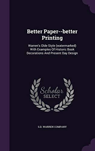 Better Paper--Better Printing: Warren s Olde Style: S D Warren