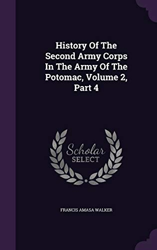 9781342418814: History Of The Second Army Corps In The Army Of The Potomac, Volume 2, Part 4