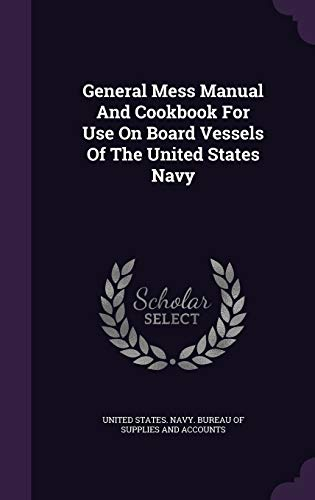 9781342423528: General Mess Manual And Cookbook For Use On Board Vessels Of The United States Navy