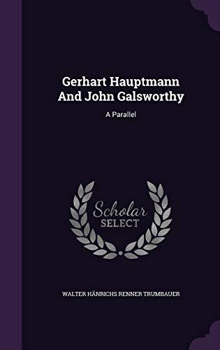 9781342433275: Gerhart Hauptmann And John Galsworthy: A Parallel