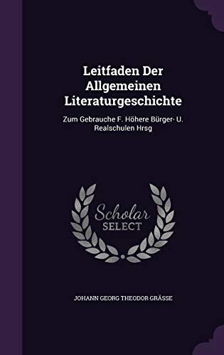 9781342458537: Leitfaden Der Allgemeinen Literaturgeschichte: Zum Gebrauche F. Höhere Bürger- U. Realschulen Hrsg