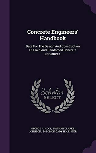 9781342463821: Concrete Engineers' Handbook: Data For The Design And Construction Of Plain And Reinforced Concrete Structures