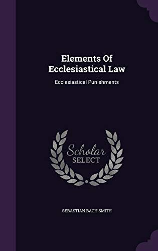 9781342466396: Elements Of Ecclesiastical Law: Ecclesiastical Punishments