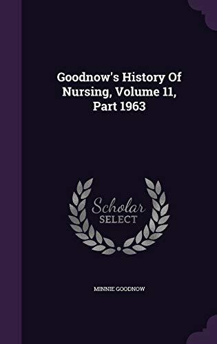 Goodnow s History of Nursing, Volume 11,: Minnie Goodnow