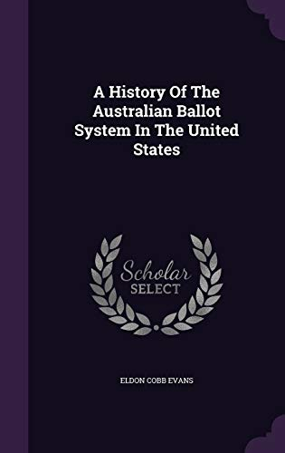 9781342477316: A History Of The Australian Ballot System In The United States