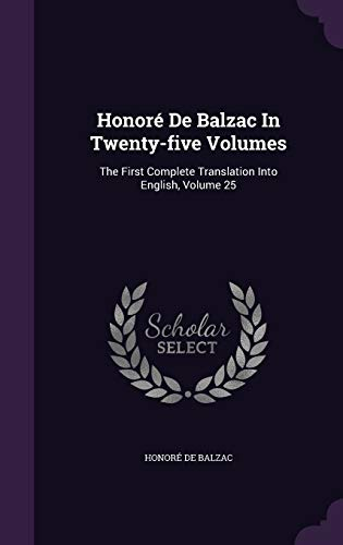 9781342480040: Honoré De Balzac In Twenty-five Volumes: The First Complete Translation Into English, Volume 25