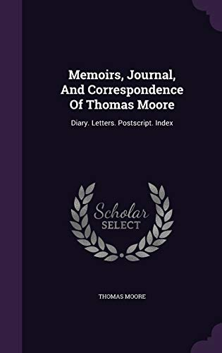 Memoirs, Journal, and Correspondence of Thomas Moore: Thomas Moore