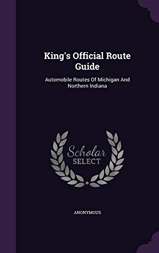 King s Official Route Guide: Automobile Routes: Anonymous