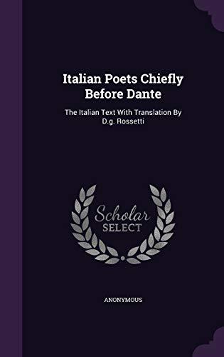 Italian Poets Chiefly Before Dante: The Italian: Anonymous