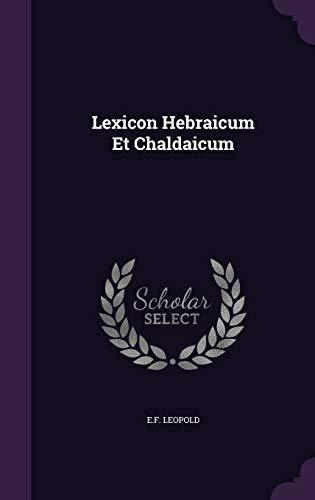 9781342515759: Lexicon Hebraicum Et Chaldaicum