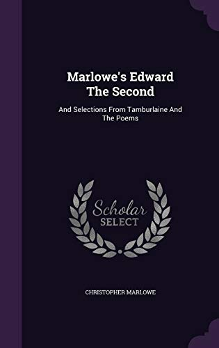 9781342517036: Marlowe's Edward The Second: And Selections From Tamburlaine And The Poems