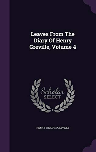 9781342521859: Leaves From The Diary Of Henry Greville, Volume 4